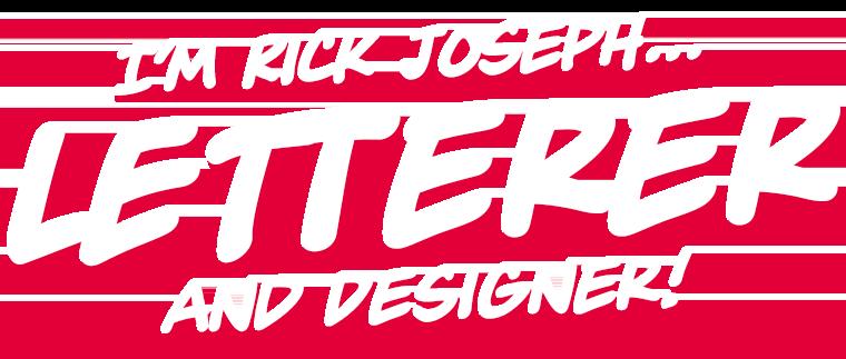 I'm Rick Joseph - Lettering and Designing Comics